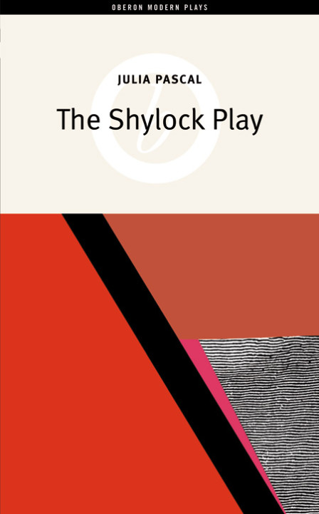 The Shylock Play by Julia Pascal